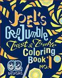 Joel's GeoJumble Twist and Tumble Coloring Book, No. 1, Joel David Waldrep, 0984686002