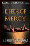 Deeds of Mercy: Book Three of the Mark Taylor Series, M. McDonald, 1482556006