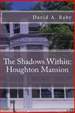 The Shadows Within: Houghton Mansion, David Raby, 1495976009