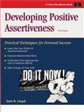 Developing Positive Assertiveness : Practical Techniques for Personal Success, Lloyd, Sam, 1560526009
