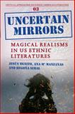Uncertain Mirrors : Magical Realism in US Ethnic Literatures, Benito, Jesus and Manzanas, Ana M., 9042026006