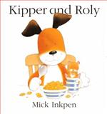 Kipper and Roly, Mick Inkpen, 0152046003