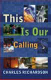 This Is Our Calling, Charles Richardson, 0281056005