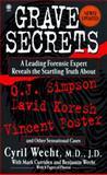 Grave Secrets, Cyril H. Wecht and Benjamin Wecht, 0451406001