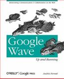 Google Wave : Up and Running, Ferrate, Andres, 0596806000