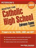 Master the Catholic High School Entrance Exams 2009, Peterson's Guides Staff, 0768926009