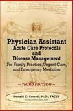 Physician Assistant Acute Care Protocols and Disease Management - THIRD EDITION, Correll, Donald, 0990686000