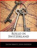 Rollo in Switzerland, Jacob Abbott and John Andrew, 1141126001