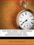 The New Jersey Volunteers in the Revolutionary War, William Scudder Stryker, 1278466002