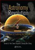 The Astronomy Revolution : 400 Years of Exploring the Cosmos, , 1439836000