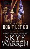 Don't Let Go, Skye Warren, 1492996009