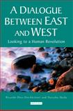 A Dialogue Between East and West : Looking to a Human Revolution, Diez-Hochleitner, Ricardo and Ikeda, Daisaku, 1845116003