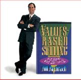Values-Based Selling : The Art of Building High-Trust Client Relationships for Financial..., Bachrach, Bill, 1887006001