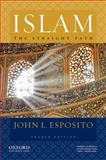 Islam : The Straight Path, Esposito, John L., 0195396006