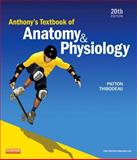 Anthony's Textbook of Anatomy and Physiology, Thibodeau, Gary A. and Patton, Kevin T., 032309600X