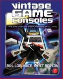 Vintage Game Consoles, Bill Loguidice and Matt Barton, 0415856000