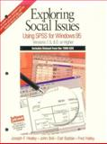 Exploring Social Issues : Using SPSS for Windows 95, Versions 7.5, 8.0 or Higher, Healey, Joseph F. and Boli, John, 0761986006