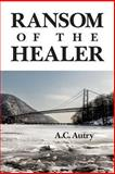 Ransom of the Healer, A. C. Autry, 1490526005