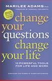 Change Your Questions, Change Your Life, Marilee G. Adams, 1576756009