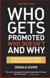 Who Gets Promoted, Who Doesn't, and Why, Donald Asher, 160774600X