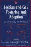 Lesbian and Gay Fostering and Adoption : Extraordinary Yet Ordinary, , 185302600X
