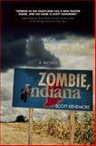 Zombie, Indiana, Scott Kenemore, 1940456002