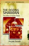 The Dozing Shaman : The Limbus of Eastern Nepal, Sagant, Philippe, 019569600X