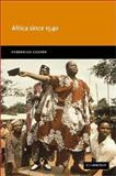 Africa since 1940 : The Past of the Present, Cooper, Frederick, 0521776007