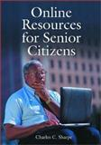 Online Resources for Senior Citizens, Sharpe, Charles C., 0786416009