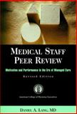 Medical Staff Peer Review : Motivation and Performance in the Era of Managed Care, Revised - JB Printing, Lang, Daniel A., 0787956007