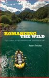 Romancing the Wild, Robert Fletcher, 0822356007