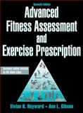 Advanced Fitness Assessment and Exercise Prescription-7th Edition with Online Video, Heyward, Vivian and Gibson, Ann L., 1450466001