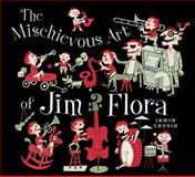 The Mischievous Art of Jim Flora, Irwin Chusid and Jim Flora, 1560976004