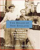 The Belles of New England, William Moran, 0312326009
