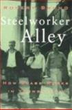 Steelworker Alley, Robert Bruno, 0801486009