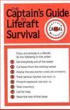 The Captain's Guide to Liferaft Survival, Michael Cargal, 0924486007