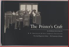 The Printer's Craft : An Exhibition Selected from the R. R. Donnelley and Sons Company Collection, Abt, Jeffrey, 0943056004