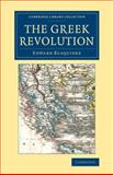 The Greek Revolution : Its Origin and Progress, Together with Some Remarks on the Religion, National Character, &C. in Greece, Blaquiere, Edward, 1108076009