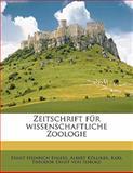 Zeitschrift Für Wissenschaftliche Zoologie, Ernst Heinrich Ehlers and Albert Kölliker, 1149596007