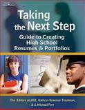 Taking the Next Step : Guide to Creating High School Resumes and Portfolios, Farr, J. Michael and JIST Publishing Staff, 1418016004