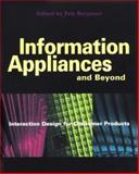 Information Appliances and Beyond : Interaction Design for Consumer Products, Bergman, Eric, 1558606009