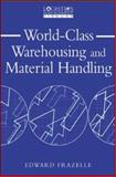 World-Class Warehousing and Material Handling, Frazelle, Edward H., 0071376003