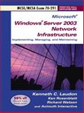 Windows Server 2003 Network Infrastucture Implementing and Maintaining : Exam 70-291, Laudon, Kenneth C. and Rosenblatt, Kenneth, 0131456008