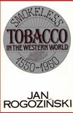 Smokeless Tobacco in the Western World, 1550-1950 9780275936006