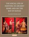 The Social Life of Painting in Ancient Rome and on the Bay of Naples, Leach, Eleanor W., 0521826004