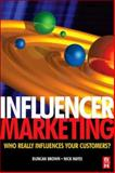 Influencer Marketing : Who Really Influences Your Customers?, Brown, Duncan and Hayes, Nick, 0750686006