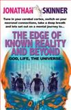 The Edge of Known Reality and Beyond, Jonathan Skinner, 085234600X