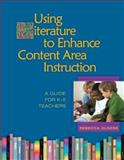 Using Literature to Enhance Content Area Instruction : A Guide for K-5 Teachers, Olness, Rebecca, 0872076008
