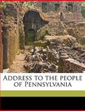 Address to the People of Pennsylvani, Association of Loyal Pennsylvanians Was, 1149896000