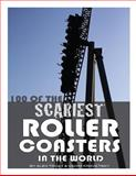 100 of the Scariest Roller Coasters in the World, Alex Trost and Vadim Kravetsky, 1493566008